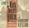 Keillor, Garrison,A Visit to Mark Twain`s House