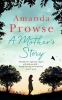 Prowse, Amanda,Mother`s Story