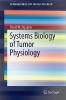 Nguyen, David H.,Systems Biology of Tumor Physiology