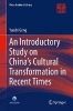 Geng, Yunzhi,An Introductory Study on China`s Cultural Transformation in Recent Times