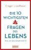 Eisenhauer, Gregor,Die zehn wichtigsten Fragen des Lebens in aller Kürze beantwortet