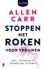 Allen  Carr,Stoppen met roken voor vrouwen