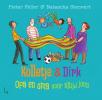 <b>Pieter  Feller, Natascha  Stenvert</b>,Kolletje en Dirk � Opa en oma voor altijd jong