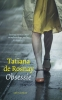 Tatiana de Rosnay,Obsessie