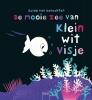 Guido van Genechten,De mooie zee van Klein wit visje