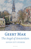 Geert  Mak,The angel of Amsterdam