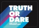 ,<b>Truth or dare</b>