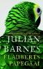 Julian  Barnes,Flauberts papegaai