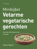 Anne  Sheasby,Minibijbel Vetarme vegetarische recepten