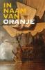 <b>Jaap van de Wal</b>,In naam van Oranje