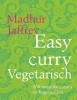 Madhur  Jaffrey,Easy curry Vegetarisch