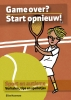 Elise  Haarman,Game over ? Start opnieuw !