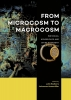 ,From Microcosm to Macrocosm