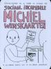 ,<b>Sociaal incapabele Michiel Wenskaarten</b>