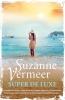 <b>Suzanne  Vermeer</b>,Super de luxe