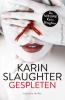 Karin  Slaughter ,Gespleten