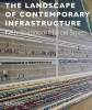 Paul  Smets Kelly  Shannon,The landscape of contemporary infrastructure