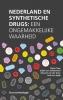 Luuk van Spijk Pieter  Tops  Judith van Valkenhoef  Edward van der Torre,Nederland en synthetische drugs
