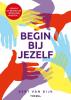 Bert van Dijk ,Begin bij jezelf