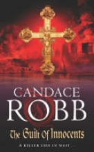 Robb, Candace The Guilt of Innocents