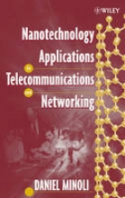 Minoli, Daniel Nanotechnology Applications to Telecommunications and Networking