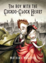 Malzieu, Mathias Boy with the Cuckoo-clock Heart
