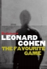 Cohen, Leonard,Favourite Game