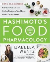 Izabella, PharmD. Wentz Hashimoto`s Food Pharmacology