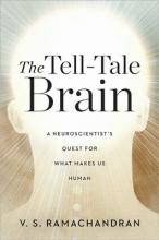 V. S. Ramachandran The Tell-Tale Brain