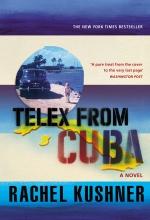 Kushner, Rachel Telex from Cuba