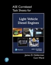 James D. Halderman,   Curt Ward ASE Correlated Task Sheets for Light Vehicle Diesel Engines