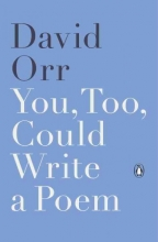 Orr, David You, Too, Could Write a Poem