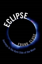 Frank (Professor, Professor, University of Oxford) Close Eclipse - Journeys to the Dark Side of the Moon
