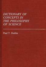 Paul T. Durbin Dictionary of Concepts in the Philosophy of Science