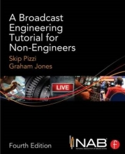 Graham Jones, Skip Pizzi & Broadcast Engineering Tutorial for Non-Engineers