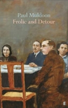 Paul Muldoon Frolic and Detour