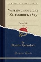 Hochschule, Baseler Hochschule, B: Wissenschaftliche Zeitschrift, 1825, Vol. 3