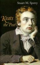 Sperry, Stuart M. Keats the Poet