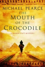 Pearce, Michael Mouth of the Crocodile: A Mamur Zapt Mystery Set in Pre-Worl
