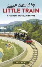 Chris Arnot,   AA Publishing Small Island by Little Train
