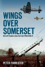 Peter Forrester Wings Over Somerset