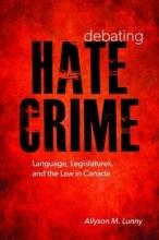 Lunny, Allyson M. Debating Hate Crime