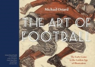 Oriard, Michael The Art of Football