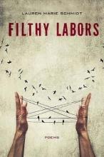 Lauren Schmidt Filthy Labors
