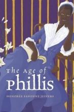 Honoree Fanonne Jeffers The Age of Phillis