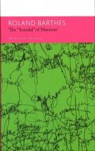 Barthes, Roland The Scandal of Marxism and Other Writings on Politics