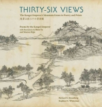 Kangxi, Kangxi Thirty-Six Views - The Kangxi Emperor`s Mountain Estate in Poetry and Prints
