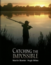 Martin Bowler,   Hugh Miles Catching the Impossible