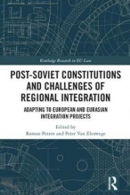 Roman Petrov Post-Soviet Constitutions and Challenges of Regional Integration