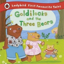 Baxter, Nicola Goldilocks and the Three Bears: Ladybird First Favourite Tal